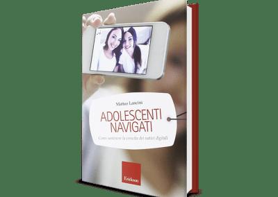Adolescenti navigati: come sostenere la crescita dei nativi digitali (2015)
